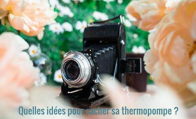 Comment cacher une thermopompe